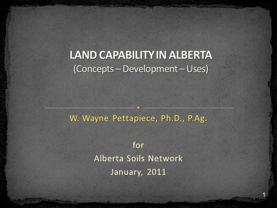 W. Wayne Pettapiece, Ph.D., P.Ag. for Alberta Soils Network January, 2011 1