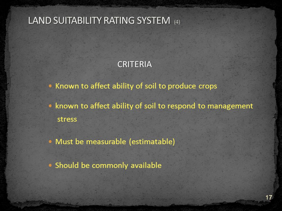 CRITERIA Known to affect ability of soil to produce crops known to affect ability of soil to respond to management stress Must be measurable (estimatable) Should be commonly available 17