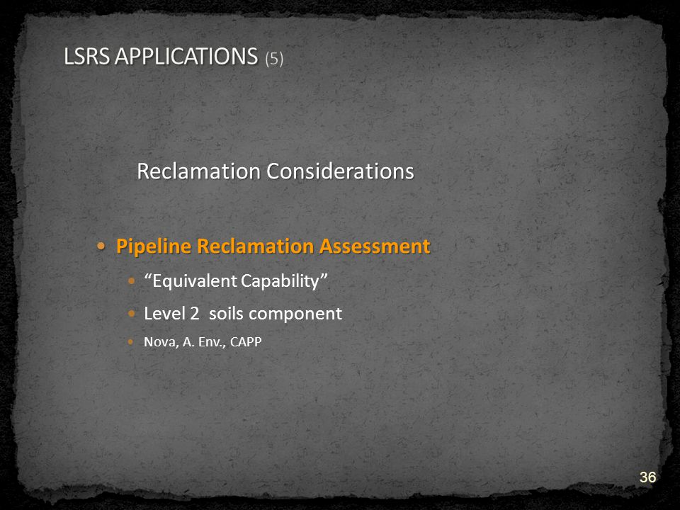 Reclamation Considerations Pipeline Reclamation Assessment Pipeline Reclamation Assessment Equivalent Capability Level 2 soils component Nova, A.