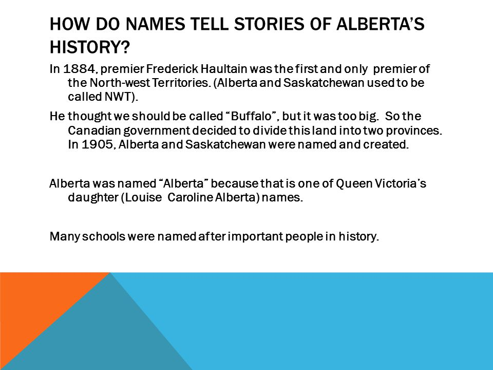 HOW DO NAMES TELL STORIES OF ALBERTA'S HISTORY.