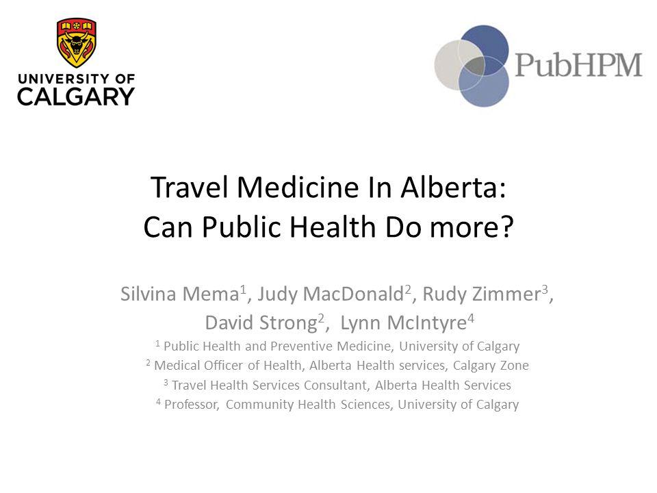 Travel Medicine In Alberta: Can Public Health Do more.