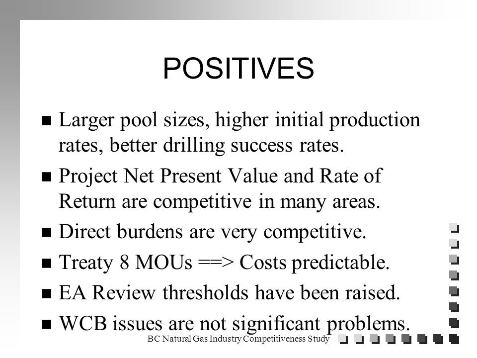 POSITIVES n Larger pool sizes, higher initial production rates, better drilling success rates.
