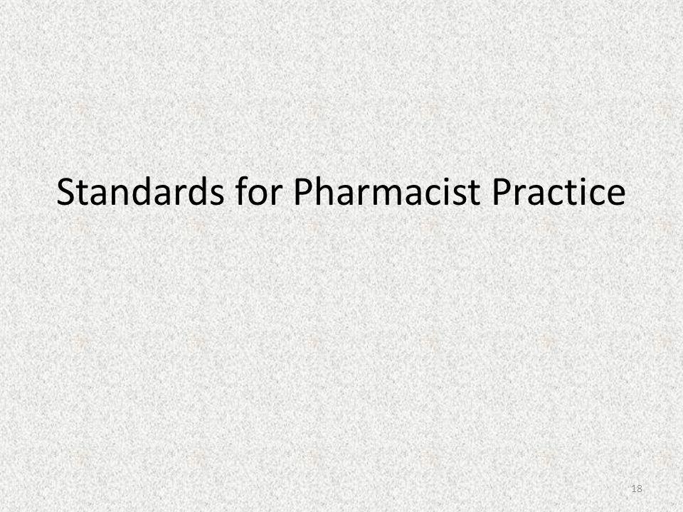 Standards for Pharmacist Practice 18