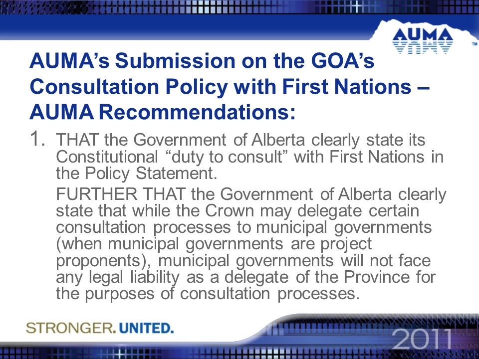 AUMA's Submission on the GOA's Consultation Policy with First Nations – AUMA Recommendations: 1.