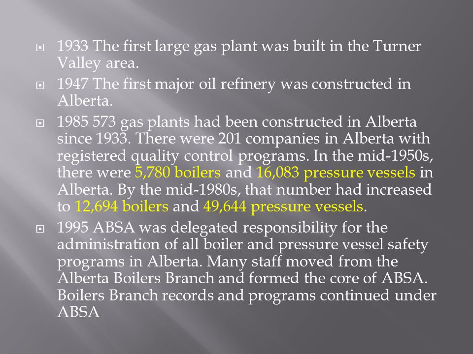  1933 The first large gas plant was built in the Turner Valley area.