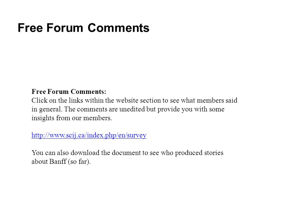 Free Forum Comments Free Forum Comments: Click on the links within the website section to see what members said in general.