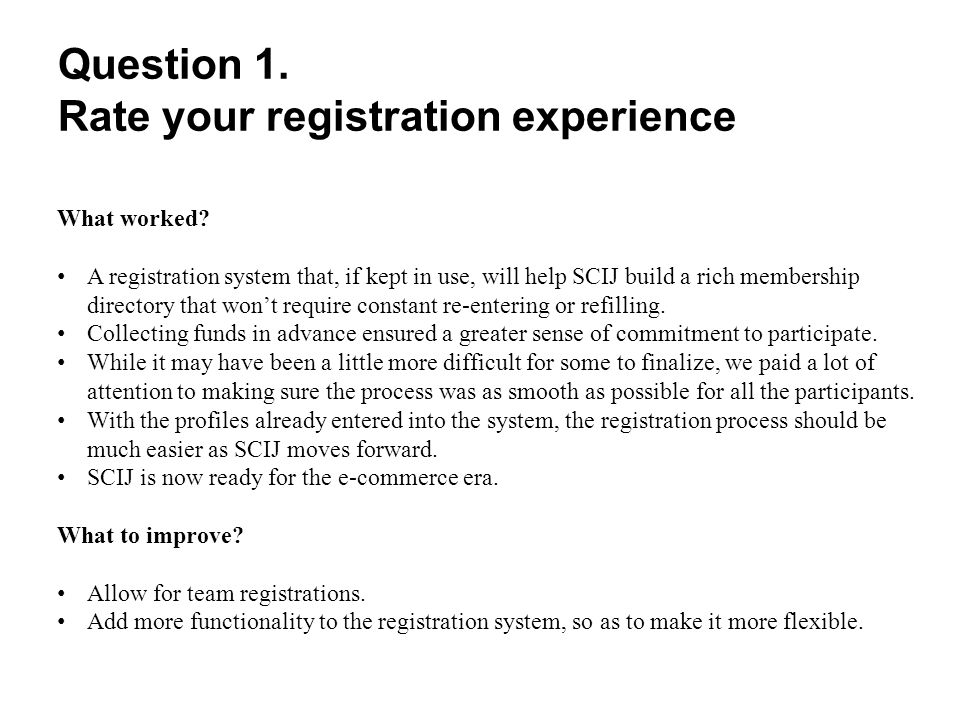 Question 1. Rate your registration experience What worked.