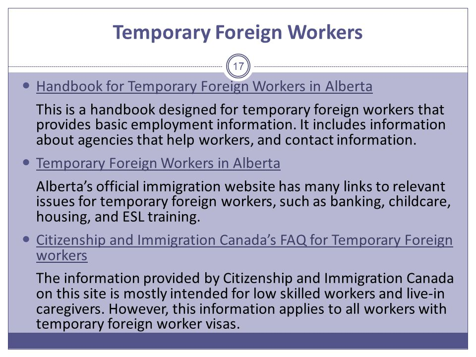 Temporary Foreign Workers Handbook for Temporary Foreign Workers in Alberta This is a handbook designed for temporary foreign workers that provides basic employment information.