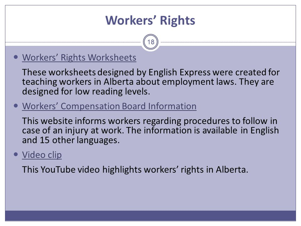Workers' Rights Workers' Rights Worksheets These worksheets designed by English Express were created for teaching workers in Alberta about employment laws.
