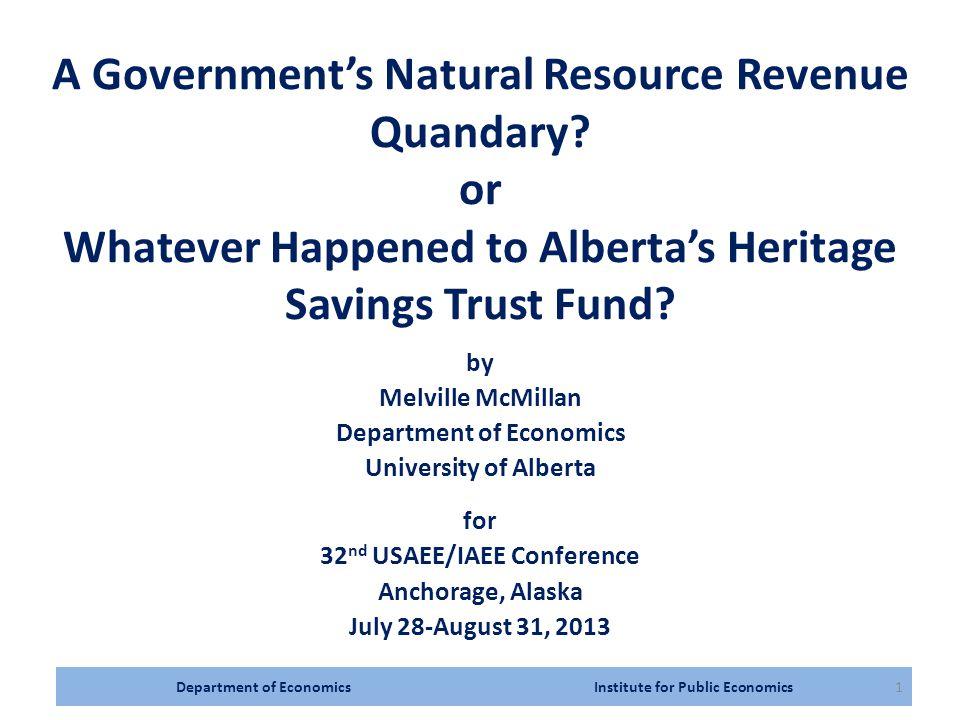 Department of Economics Institute for Public Economics1 A Government's Natural Resource Revenue Quandary.