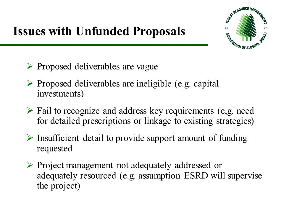 Issues with Unfunded Proposals  Proposed deliverables are vague  Proposed deliverables are ineligible (e.g.