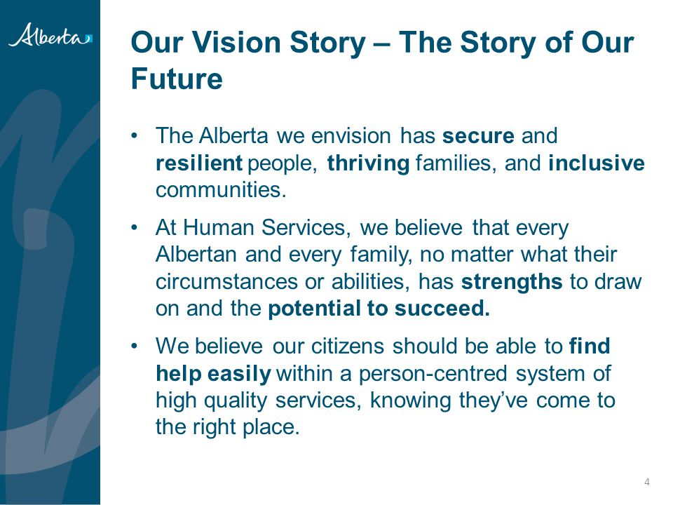 Our story continued… To make this future real, we partner with communities and service providers to ensure that we deliver the right services at the right time in a way that respects the uniqueness of every child and the dignity of every person.