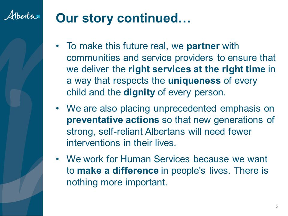 Child Intervention Practice in Alberta Child intervention practice has evolved as a natural and expected continuation of a commitment to improving outcomes for children and families.