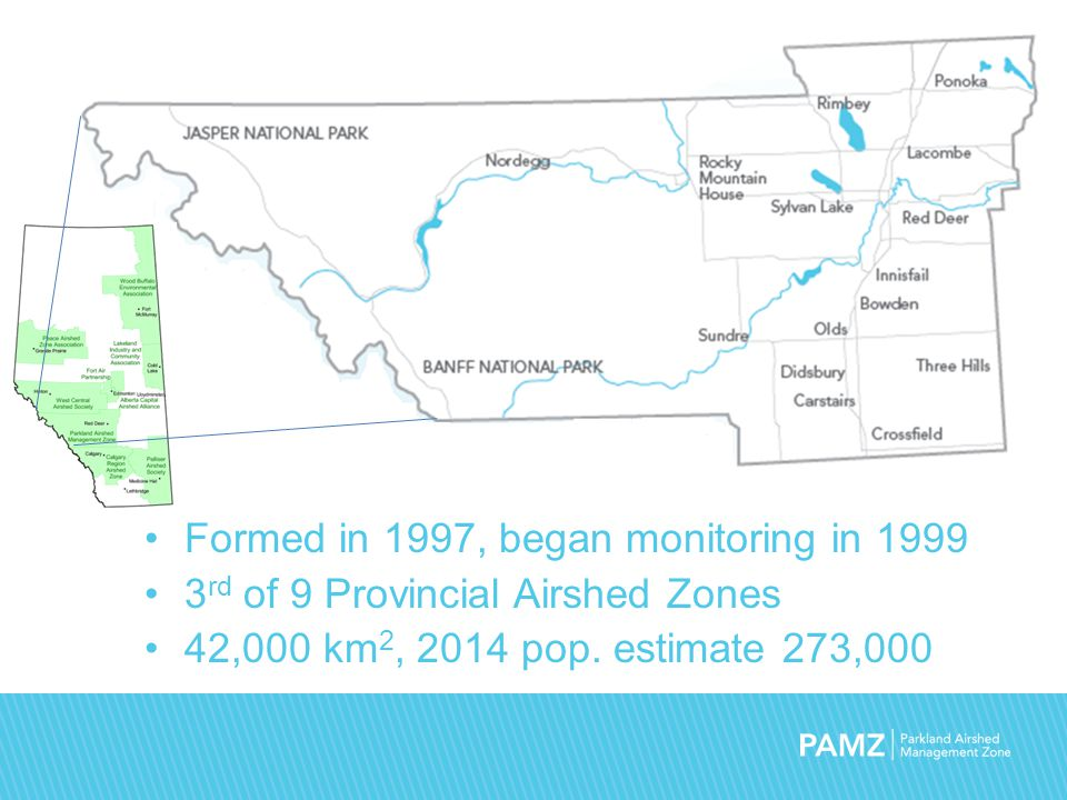 Formed in 1997, began monitoring in 1999 3 rd of 9 Provincial Airshed Zones 42,000 km 2, 2014 pop.