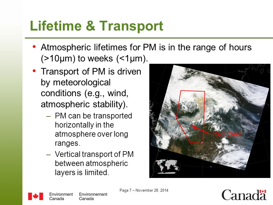 Page 7 – November 28, 2014 Lifetime & Transport Atmospheric lifetimes for PM is in the range of hours (>10µm) to weeks (<1µm).