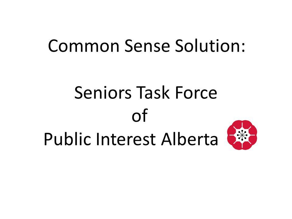 Common Sense Solution: Seniors Task Force of Public Interest Alberta