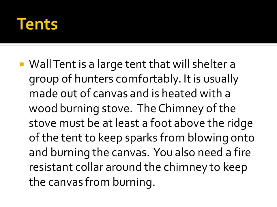  Wall Tent is a large tent that will shelter a group of hunters comfortably.