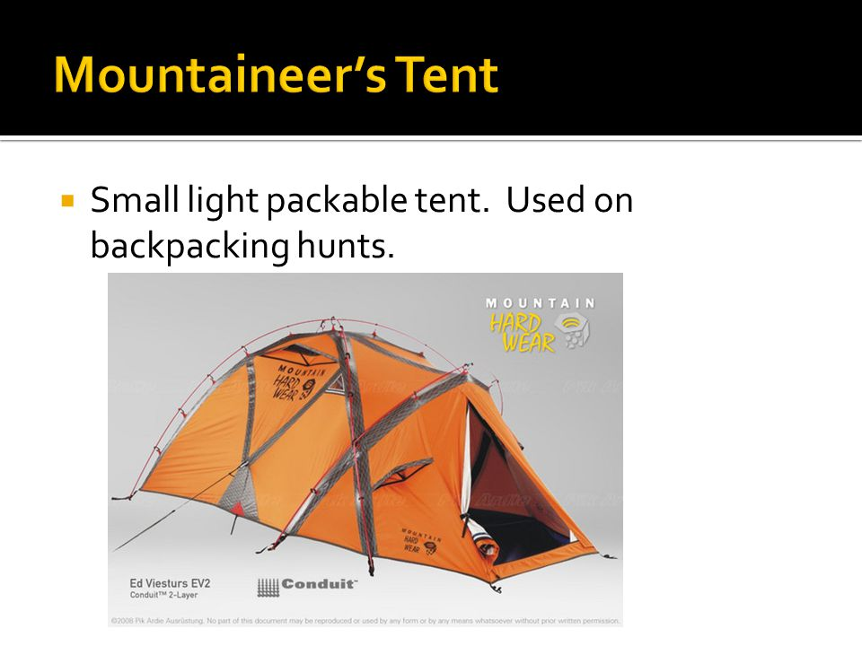  Small light packable tent. Used on backpacking hunts.