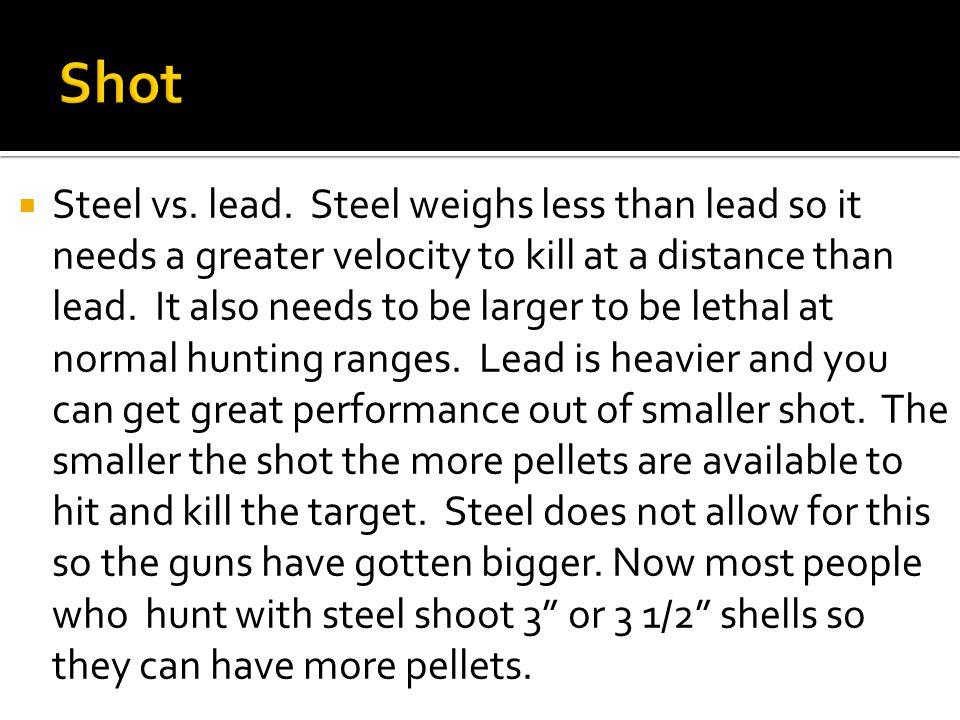  Steel vs. lead.