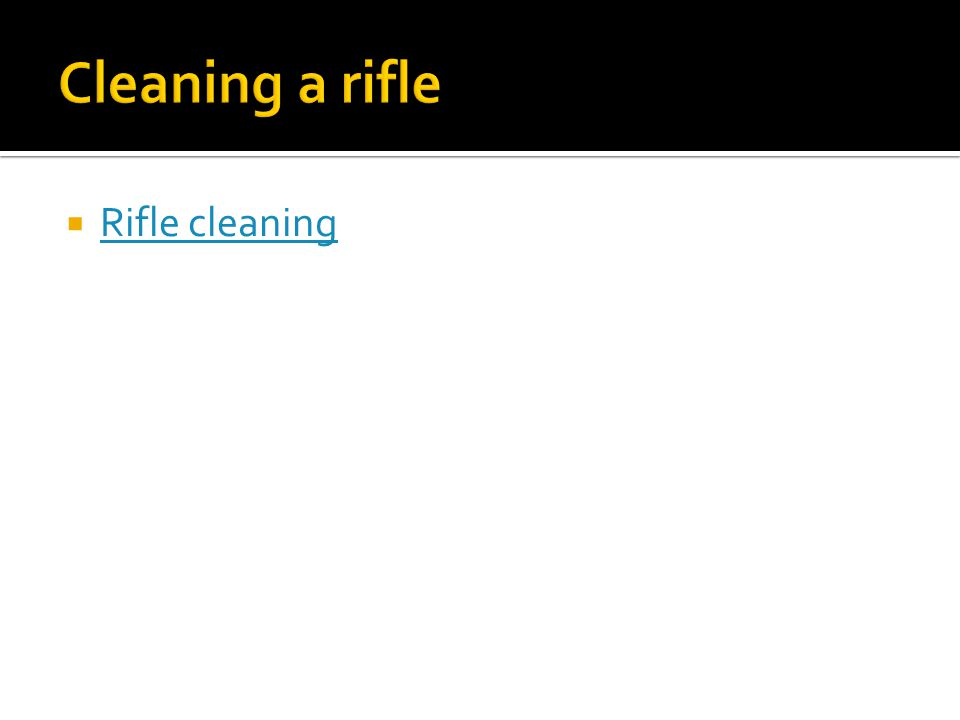  Rifle cleaning Rifle cleaning