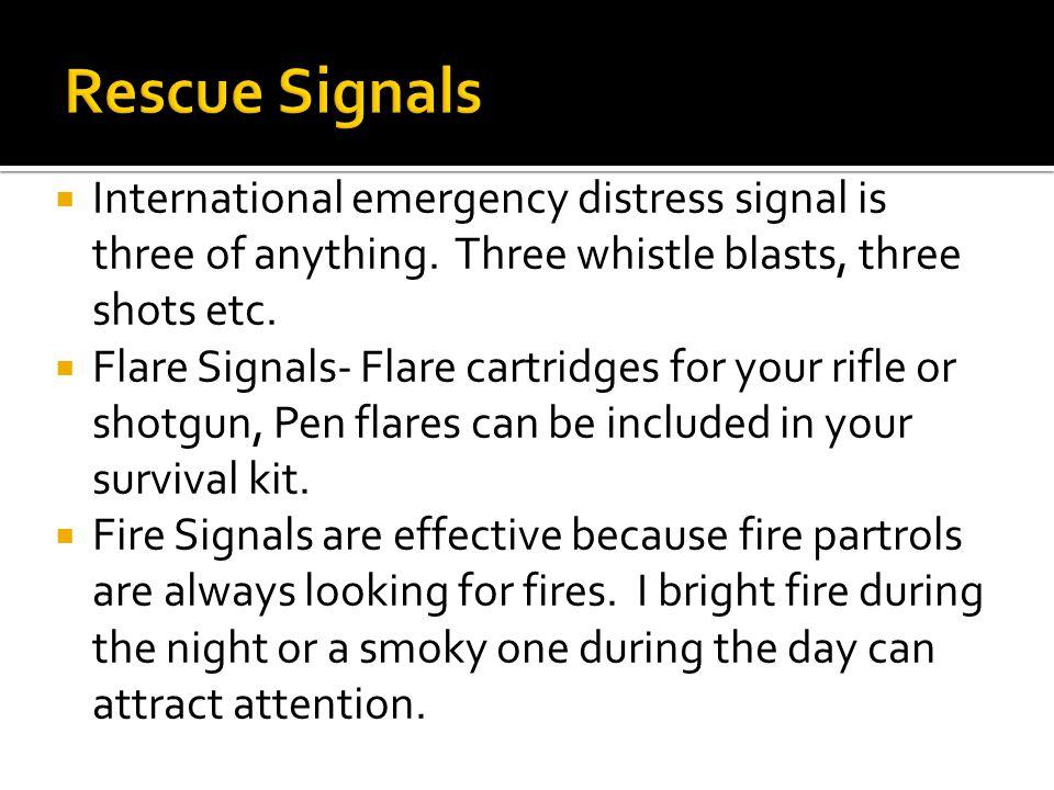  International emergency distress signal is three of anything.