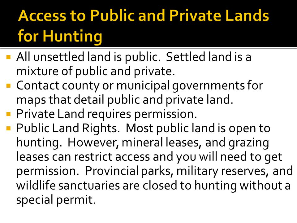  All unsettled land is public. Settled land is a mixture of public and private.