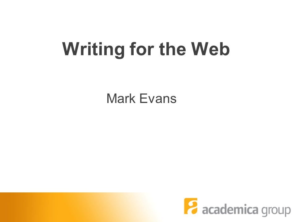 Writing for the Web Mark Evans