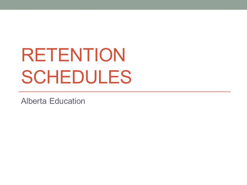 RETENTION SCHEDULES Alberta Education