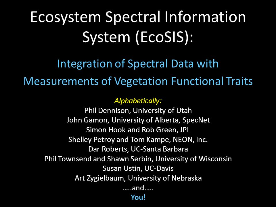 Ecosystem Spectral Information System (EcoSIS): Integration of Spectral Data with Measurements of Vegetation Functional Traits Alphabetically: Phil De
