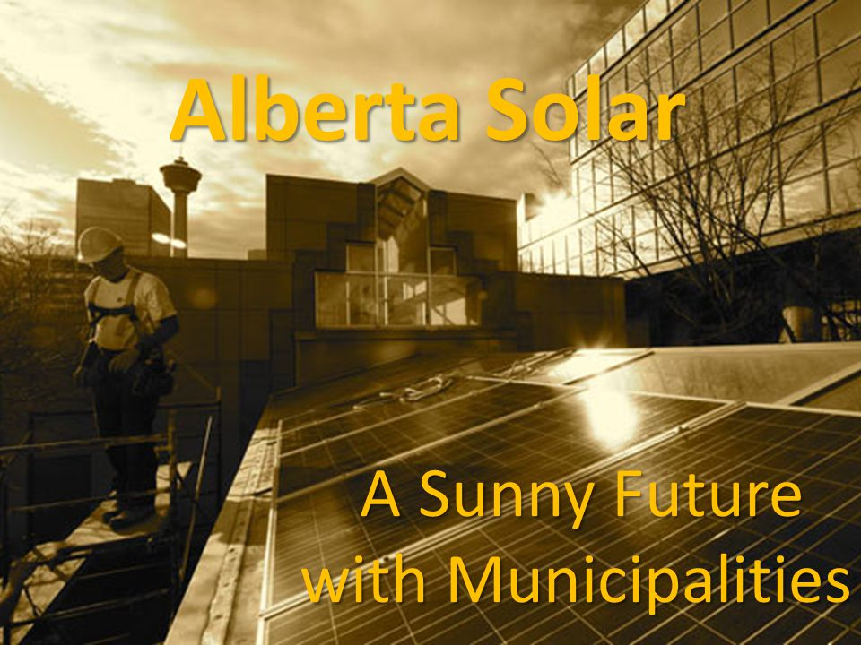 Alberta Solar A Sunny Future with Municipalities