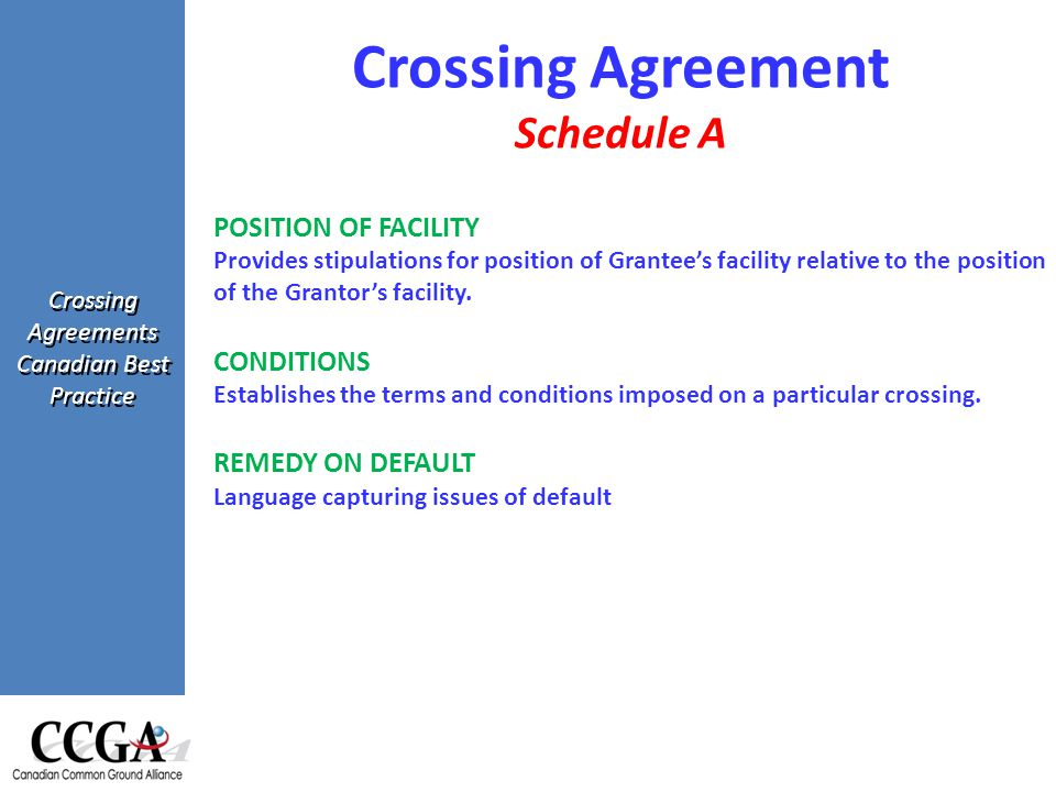 Crossing Agreements Canadian Best Practice POSITION OF FACILITY Provides stipulations for position of Grantee's facility relative to the position of the Grantor's facility.
