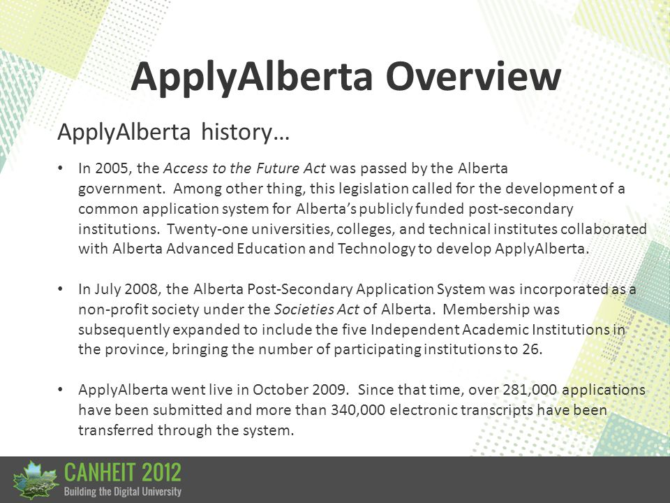ApplyAlberta PESC Success Story ApplyAlberta uses the PESC standards for: Application for Admission High School Transcripts Post-Secondary Transcripts Data transport Transcript request and response University of Lethbridge was heavily involved in the creation of the Application for Admission standard and helped to ensure it reflected what Canadian institutions needed