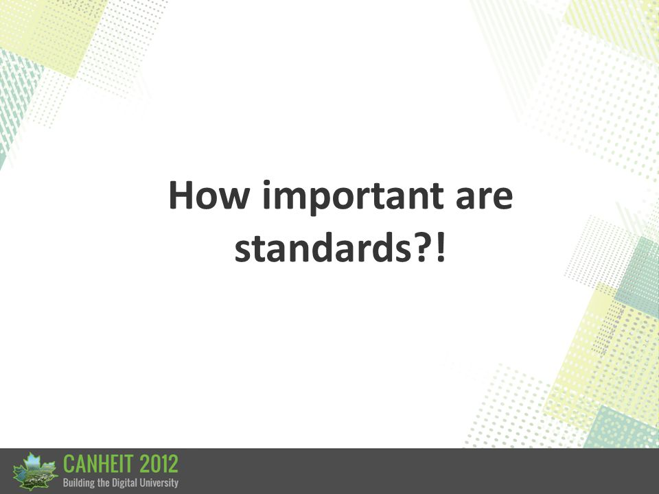 How important are standards?!