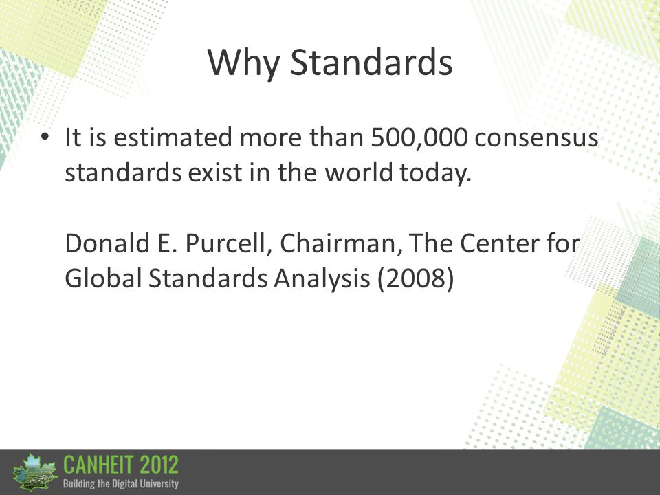 Why Standards Mankind has always struggled to agree on the best way to do certain key tasks.