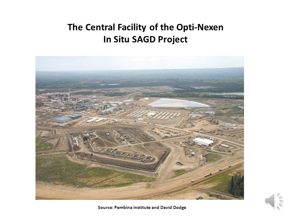 The Central Facility of the Opti-Nexen In Situ SAGD Project Source: Pembina Institute and David Dodge
