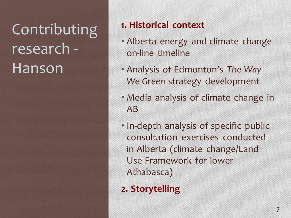 Contributing research - Hanson 1. Historical context Alberta energy and climate change on-line timeline Analysis of Edmonton's The Way We Green strate