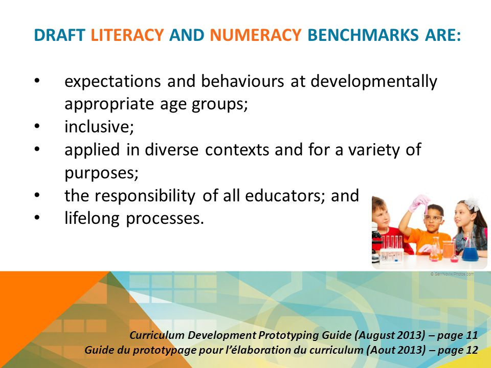 DRAFT LITERACY AND NUMERACY BENCHMARKS ARE: expectations and behaviours at developmentally appropriate age groups; inclusive; applied in diverse conte