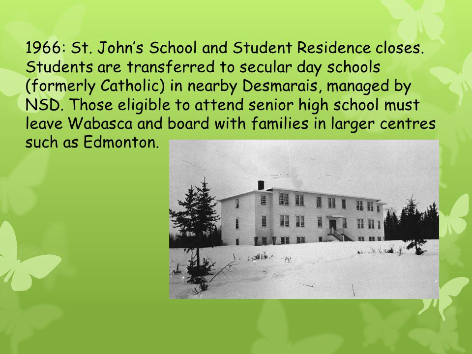 1966: St. John's School and Student Residence closes.
