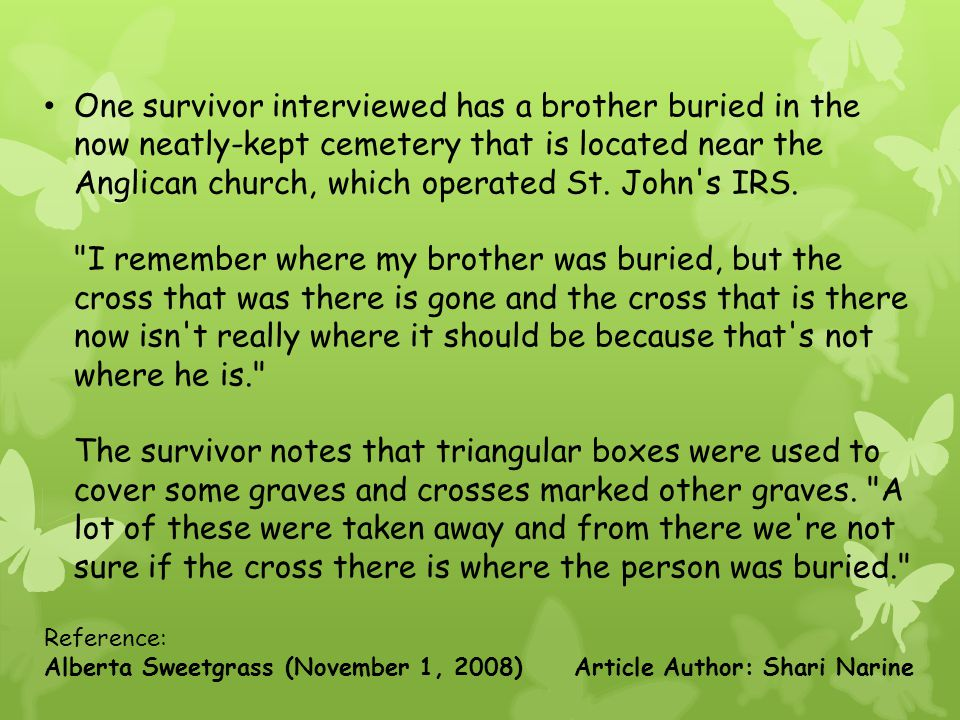 One survivor interviewed has a brother buried in the now neatly-kept cemetery that is located near the Anglican church, which operated St.