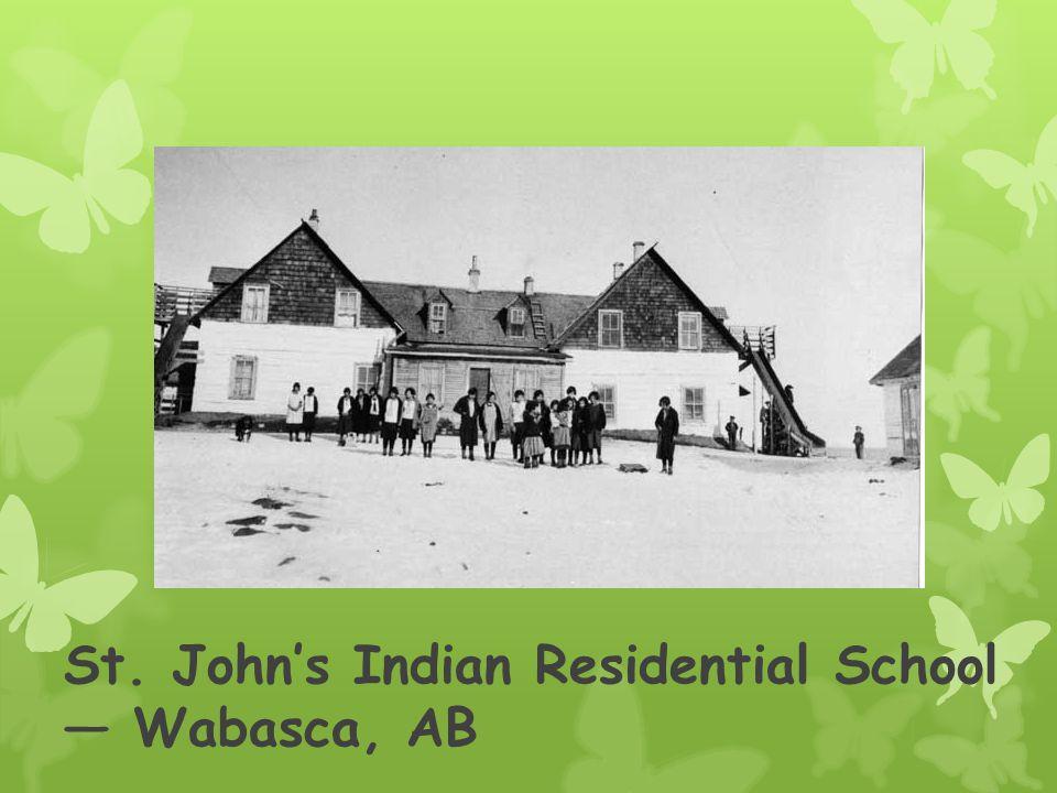 St. John's Indian Residential School — Wabasca, AB