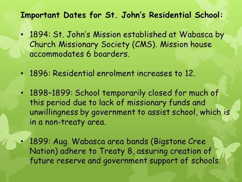 Important Dates for St. John's Residential School: 1894: St.