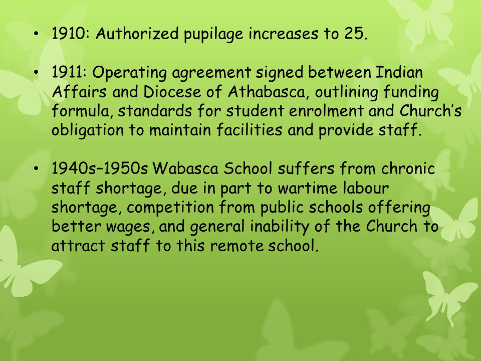 1910: Authorized pupilage increases to 25.