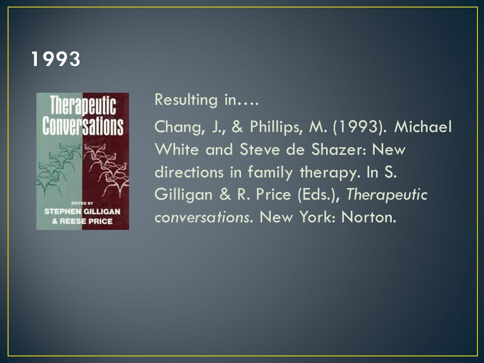 Resulting in…. Chang, J., & Phillips, M. (1993).