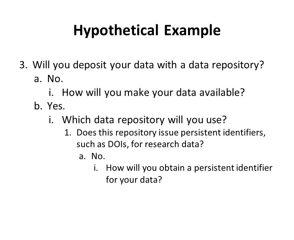 Hypothetical Example 3.Will you deposit your data with a data repository.