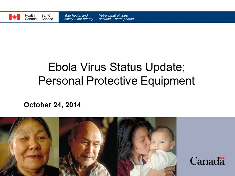 Ebola Virus Status Update; Personal Protective Equipment October 24, 2014