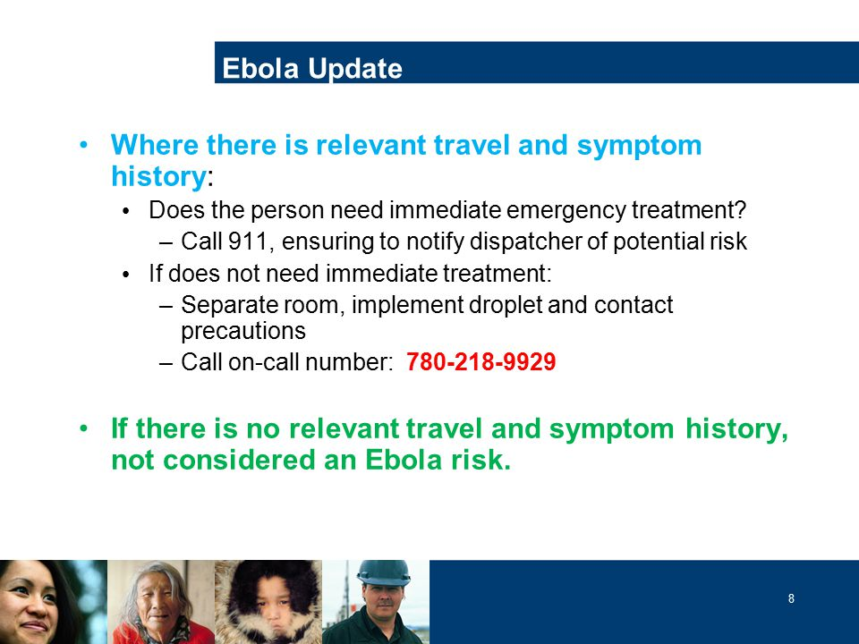 8 Where there is relevant travel and symptom history: Does the person need immediate emergency treatment.