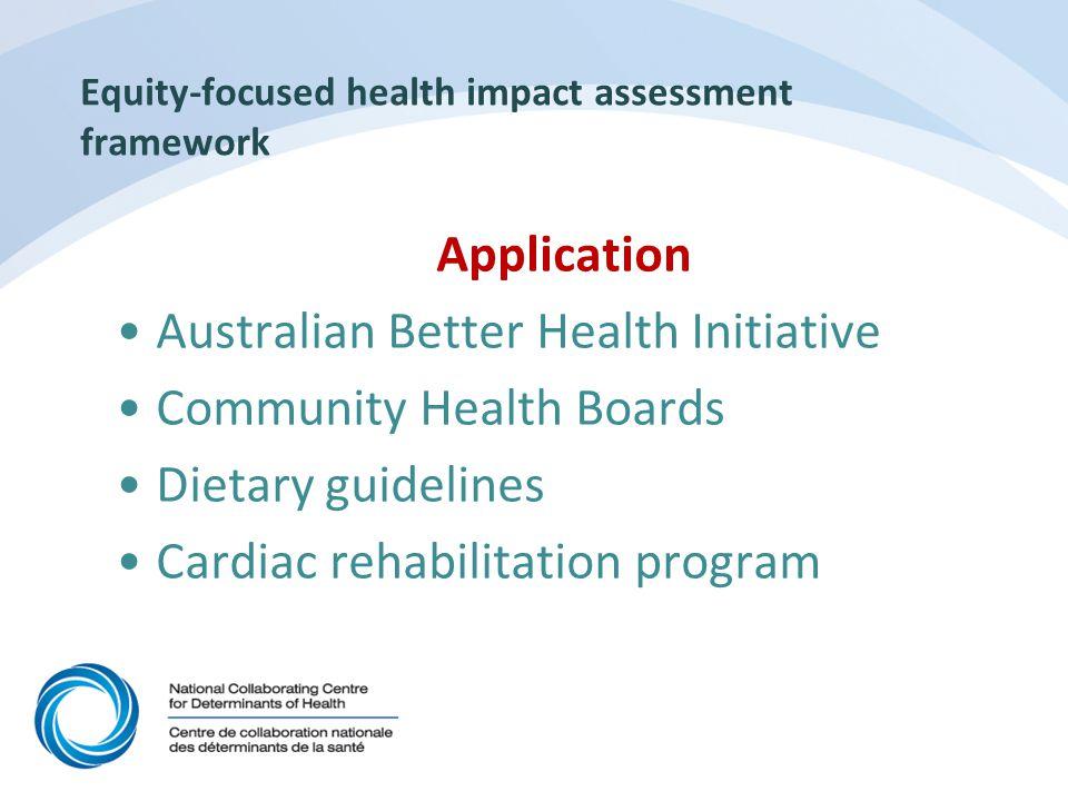 Equity-focused health impact assessment framework Application Australian Better Health Initiative Community Health Boards Dietary guidelines Cardiac rehabilitation program
