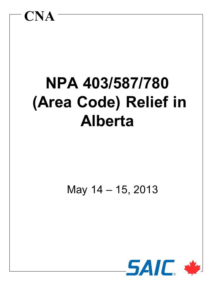 CNA NPA 403/587/780 (Area Code) Relief in Alberta May 14 – 15, 2013