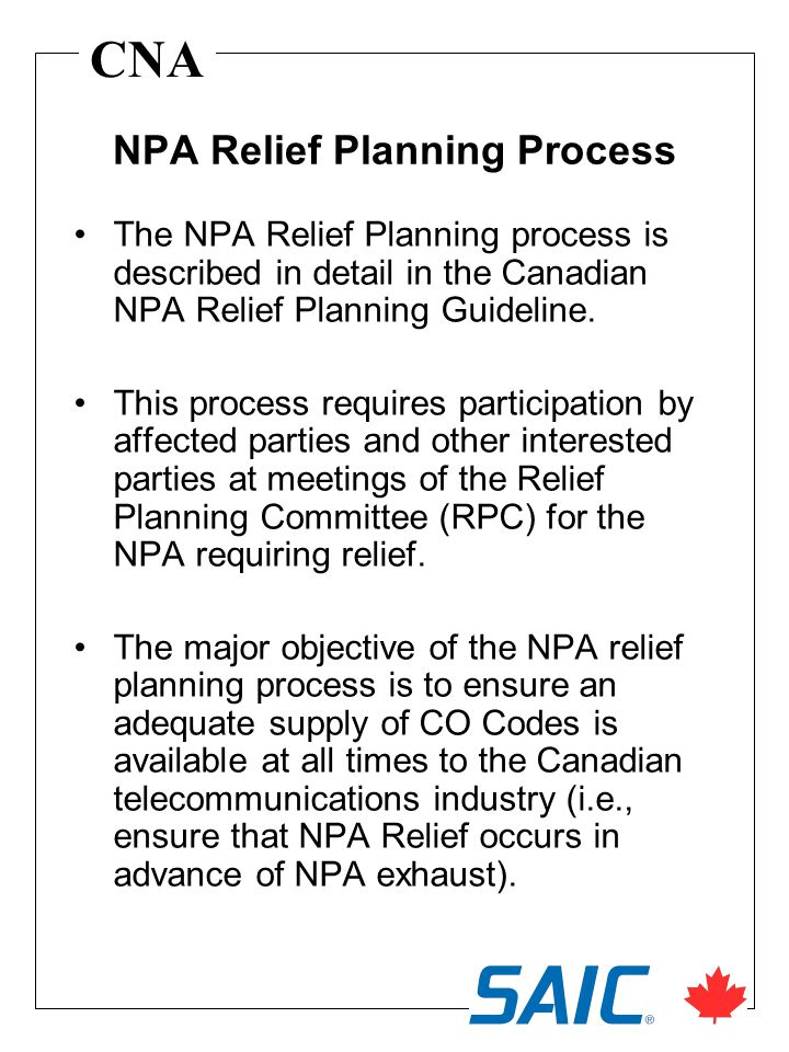 CNA The NPA Relief Planning process is described in detail in the Canadian NPA Relief Planning Guideline.