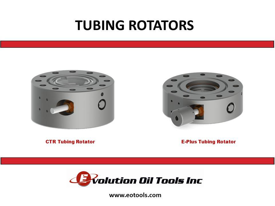 TUBING ROTATORS www.eotools.com CTR Tubing RotatorE-Plus Tubing Rotator